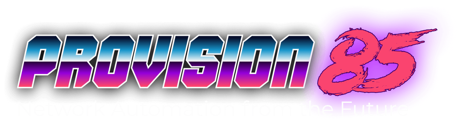 ProVision 85: Network Automation from the Future