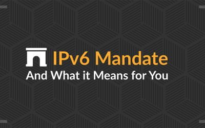 IPv6 Government Mandate: What it means for you…
