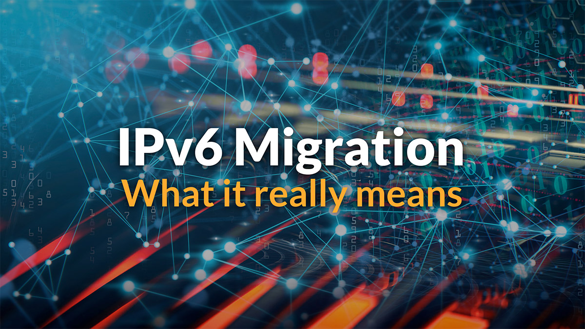 IPv6 Migration: What it really means