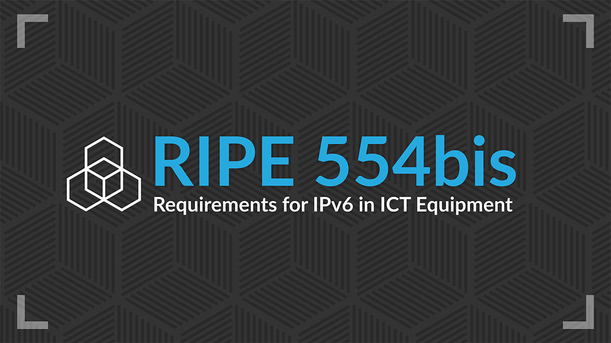 RIPE 554bis: Requirements for IPv6 in ICT Equipment