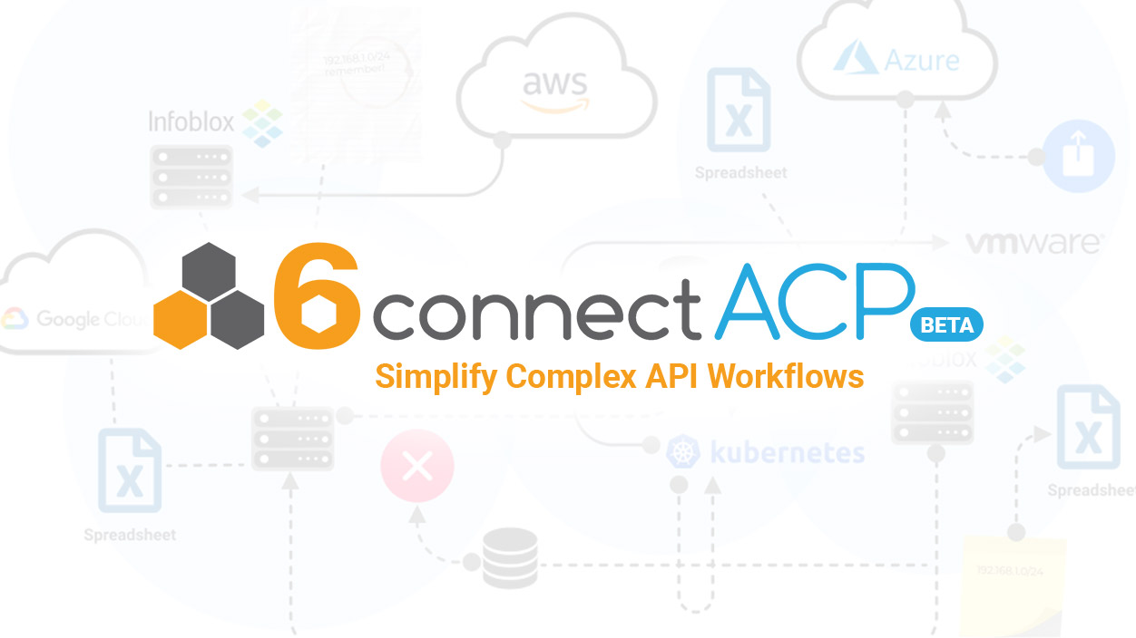 6connect ACP Beta - Simplify Complex API Workflows