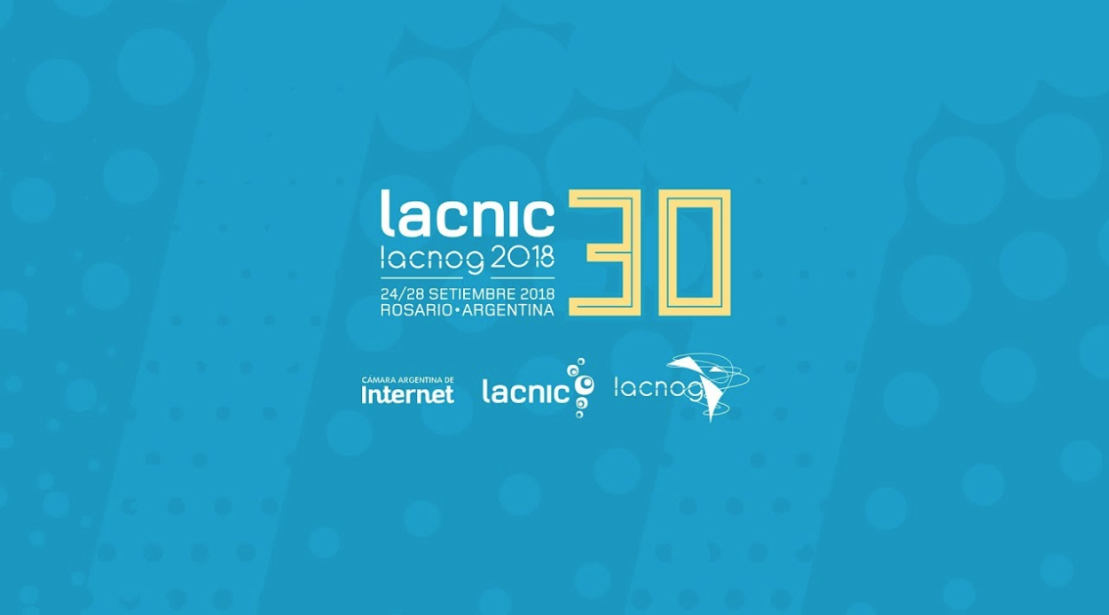 LACNIC 30 Conference Overview
