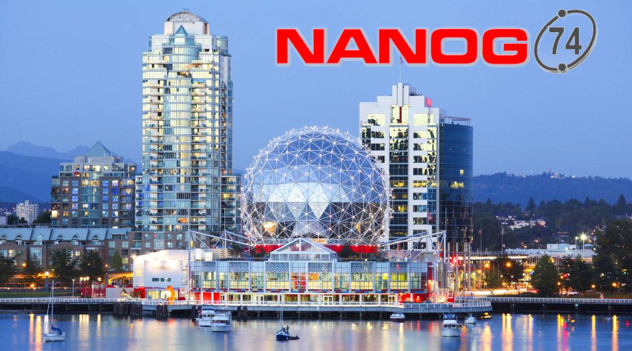 NANOG 74 Conference Overview