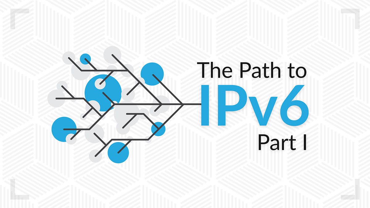 The Path to IPv6 Part 1: A Template for IPv6 Presentations